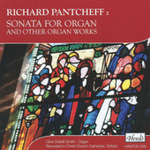 Pantcheff: Sonata for Organ and Other Organ Works (Recorded in Christ Church Cathedral, Oxford) by Clive Driskill Smith