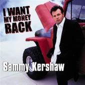 I Want My Money Back by Sammy Kershaw