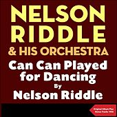 Can Can played for dancing by Nelson Riddle (Original Album with Bonus Tracks - 1956) de Nelson Riddle & His Orchestra