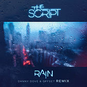 Rain (Danny Dove & Offset Remix) by The Script