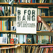 Across The Universe Of Languages von B For Bang