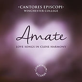 Amate: Love Songs in Close Harmony de Cantores Episcopi