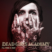 I'll Find a Way by Dead Girls Academy
