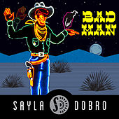 Bad Man by Sayla Dobro