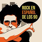 Rock en español de los 90 by Various Artists