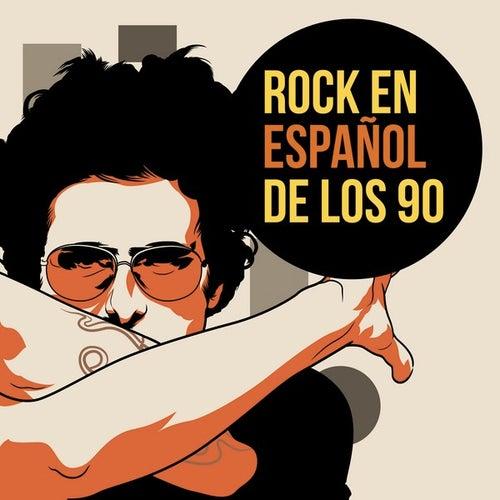 Rock en español de los 90 by Various Artists