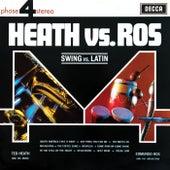 Heath Vs Ros (Swing Vs Latin) by Edmundo Ros