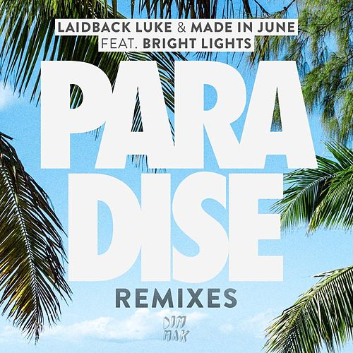 Paradise (feat. Bright Lights) (Remixes) von Made in June