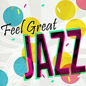 Feel Great Jazz de Various Artists