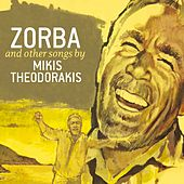 Zorba And Other Songs Of Mikis Theodorakis by Mikis Theodorakis (Μίκης Θεοδωράκης)