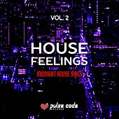 House Feelings, Vol. 2 (Midnight House Vibes) di Various Artists
