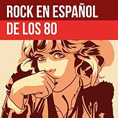 Rock en español de los 80 by Various Artists