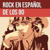 Rock en español de los 80 von Various Artists