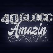 Amazin' by 40 Glocc