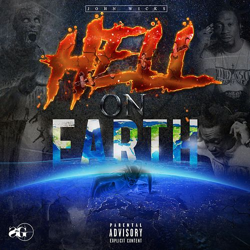 Hell on Earth by John Wicks