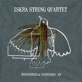 Discoveries & Inventions by Iskra String Quartet