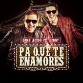 Pa' que Te Enamores (feat. Lenny) von Omar Acedo