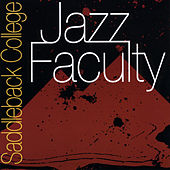 Saddleback College Jazz Faculty by Saddleback College Jazz Faculty
