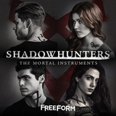 Shadowhunters: The Mortal Instruments (Original Television Series Soundtrack) by Various Artists
