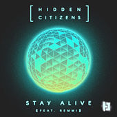 Stay Alive by Hidden Citizens
