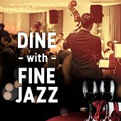 Dine with Fine Jazz de Various Artists