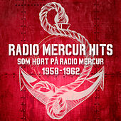 Radio Mercur Hits - Som hørt på Radio Mercur 1958-1962 by Various Artists