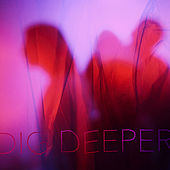 Dig Deeper by Inner Tongue