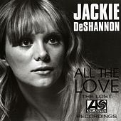 All The Love: The Lost Atlantic Recordings de Jackie DeShannon