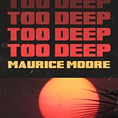 Too Deep by Maurice Moore