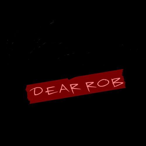 Dear Rob by Bizarre