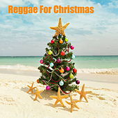 Reggae For Christmas by Various Artists