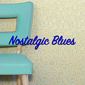 Nostalgic Blues by Various Artists