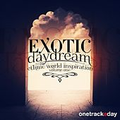 Exotic Daydream, Vol. 1 (Ethnic World Inspiration) by Various Artists