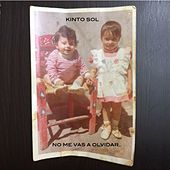 No Me Vas a Olvidar (feat. GC Girls) by Kinto Sol