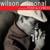 Wilson Simonal Canta Tom & Chico de Wilson Simoninha