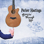 Breezin' Through Life by Parker Hastings