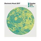 Electronic Music from Catalonia 2017 by Various Artists