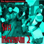 The Aggrovators Present: Ska Maximum 2 by Various Artists