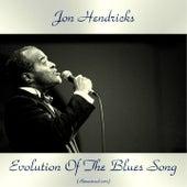 Evolution of the Blues Song (Remastered 2017) von Jon Hendricks