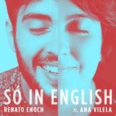 Só in English (Acústico) [feat. Ana Vilela] de Renato Enoch