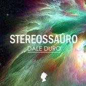 Dale Duro de Stereossauro