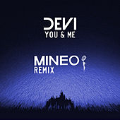 You & Me (Mineo Remix) by Devi