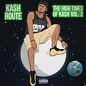 The High Times Of Ka$h, Vol. 2 by Ka$h Route