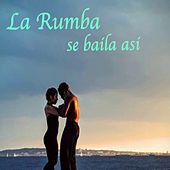 La Rumba se baila asi by Various Artists