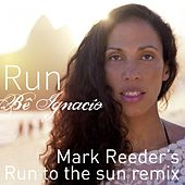 Run (Marc Breeder's Run to the Sun Remix) by Bê Ignacio