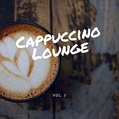 Cappuccino Lounge, Vol. 3 (Relaxed Coffee Tunes) (Compiled by Florito) by Various Artists