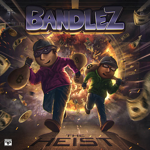 The Heist by Bandlez
