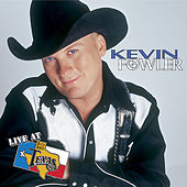 Live At Billy Bob's Texas by Kevin Fowler