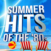 Summer Hits of the '80s by Various Artists