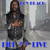 Life Is to Live by ROY BLACK